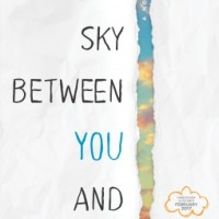ARC Review: THE SKY BETWEEN YOU AND ME